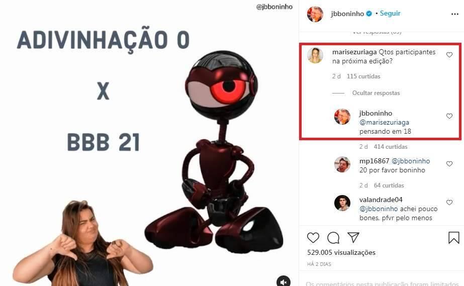 Boninho responde seguidora e diz que Big Brother Brasil 21 poderá ter 18 participantes. (Foto: Reprodução/Instagram)