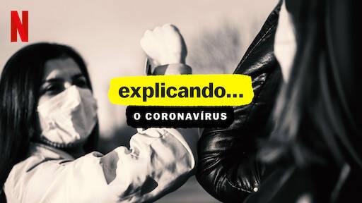 Explicando: O Coronavírus (Foto: Reprodução/Divulgação/Netflix)