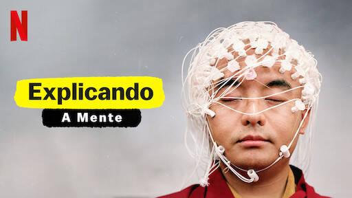 Explicando: A Mente (Foto: Reprodução/Divulgação/Netflix)