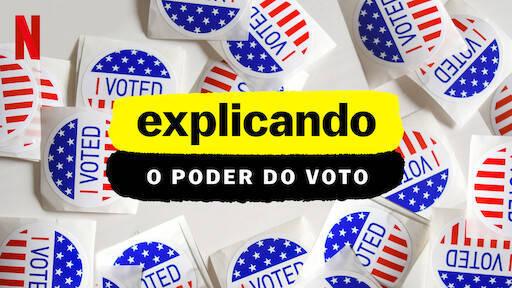 Explicando: O Poder do Voto (Foto: Reprodução/Divulgação/Netflix)